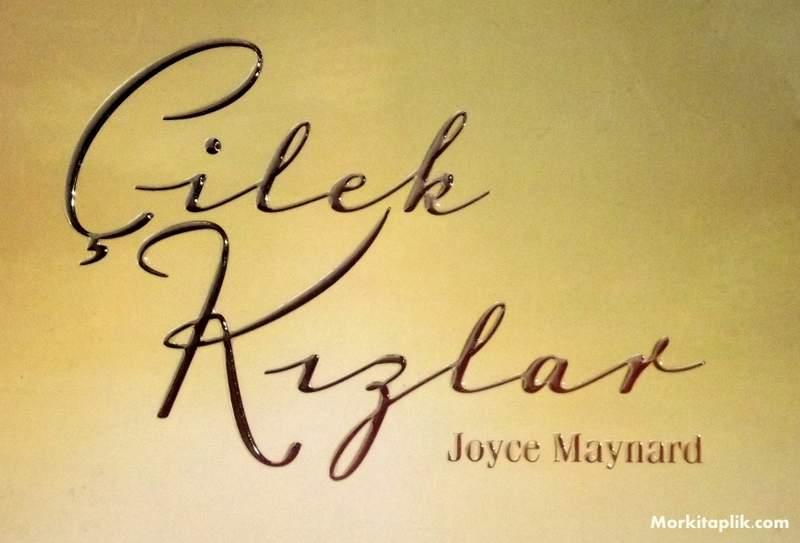 cilek kizlar21 Çilek Kızlar Joyce Maynard